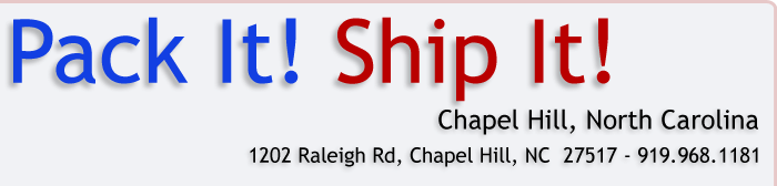Pack It! Ship It! | 1202 Raleigh Rd, Chapel Hill, NC  27517 - 919.968.1181